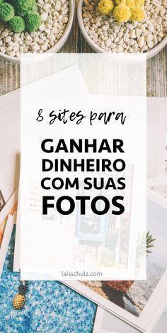 8 sites para ganhar dinheiro com suas fotos | Lais...