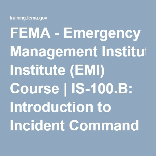 FEMA Emergency Management Institute EMI Course IS 100