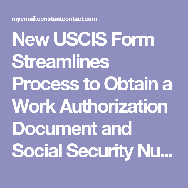New Uscis Form Streamlines Process To Obtain A Work Authorization