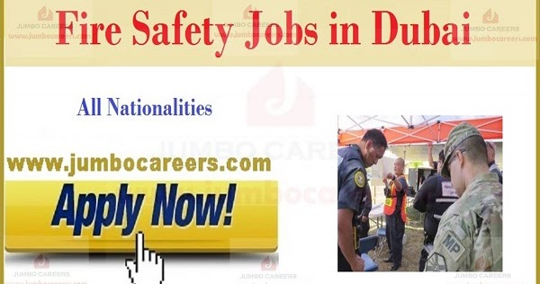 Immediate Openings for Fire & Safety Jobs in Dubai, Gulf