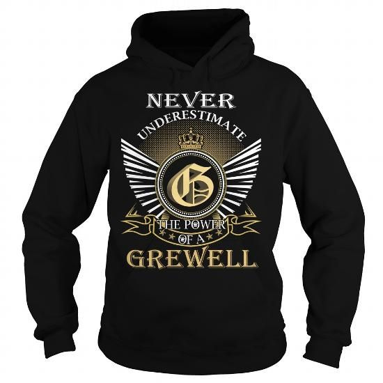 I Love Never Underestimate The Power of a GREWELL - Last Name, Surname T-Shirt Shirts & Tees