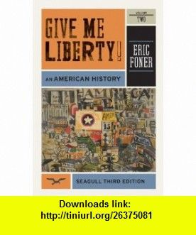 Give me liberty an american history seagull third edition vol give me liberty an american history seagull third edition vol 2 fandeluxe PDF
