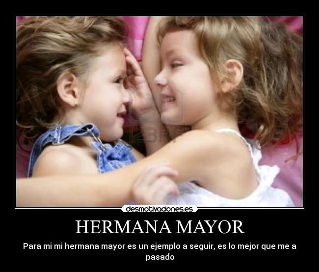 Quotes About Love: Hermana Mayor - Sarita Te Amo♥ Uruguayas Ok