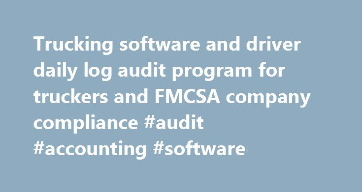 Trucking Software And Driver Daily Log Audit Program For Truckers