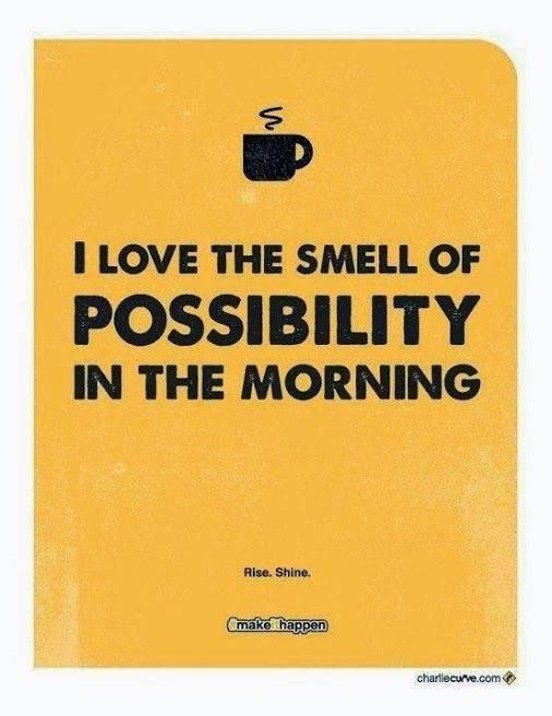I love the smell of possibility in the morning. #coffee