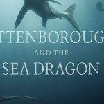 Attenborough And The Sea Dragon 2018 Attenborough And The Sea