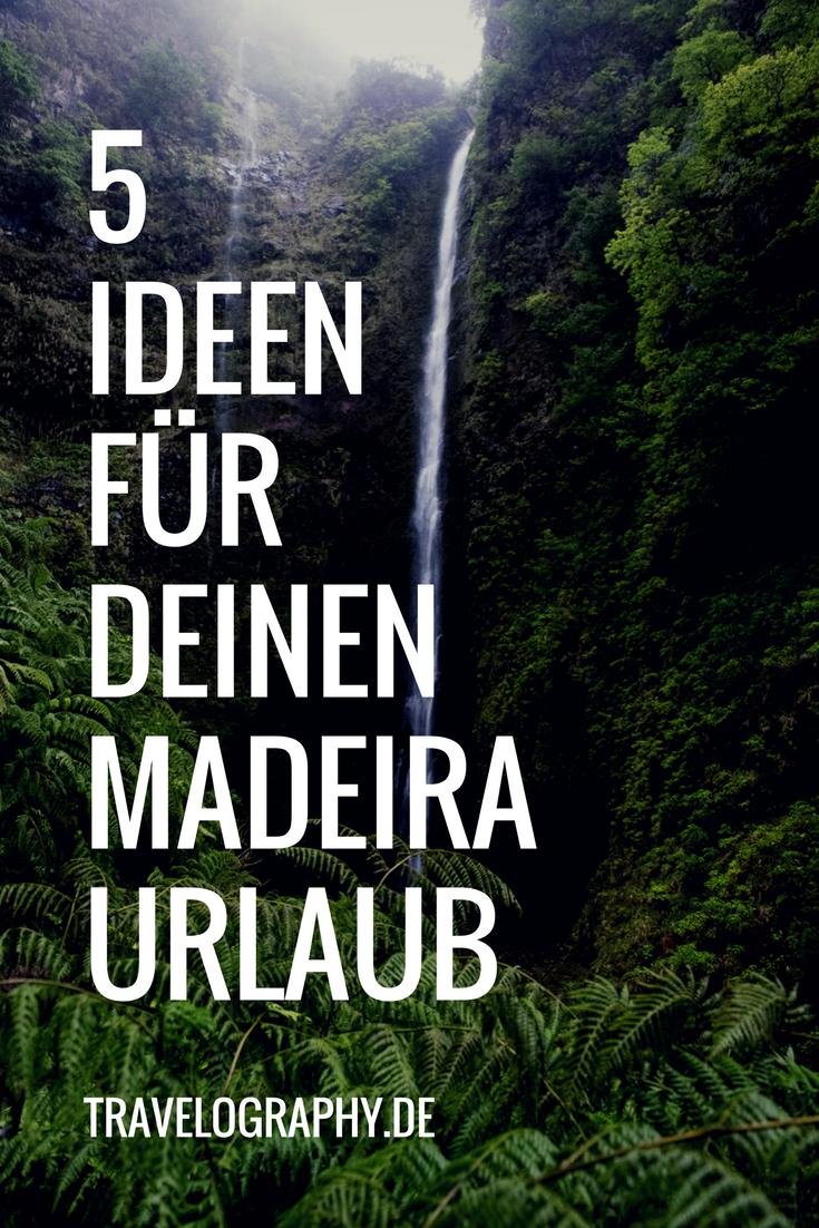 5 Ideen für deinen Madeira Urlaub #traveltoportugal