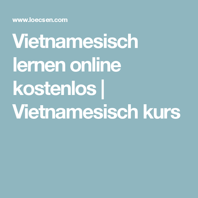 Vietnamesisch lernen online kostenlos | Vietnamesisch kurs