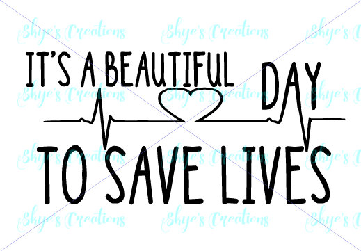 Beautiful day to saves lives svg by skyenelsoncreations on Etsy