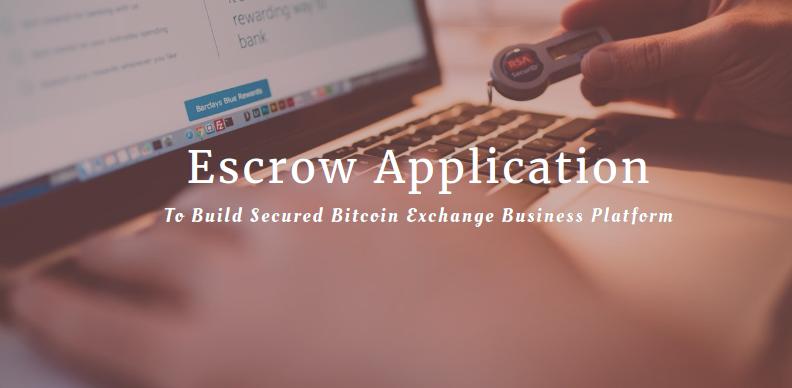 Escrow Application — To Build Secure Bitcoin Exchange Business | Escrow, Bitcoin, Business