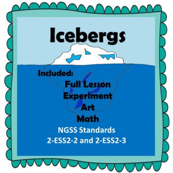 This lesson is a 2-3 day lesson plan to teach students using the NGSS Standards 2-ESS2-3 and ESS2-2. The students will get to read and investigate icebergs, do a science experiment on icebergs and incorporate a math lesson and an art lesson.