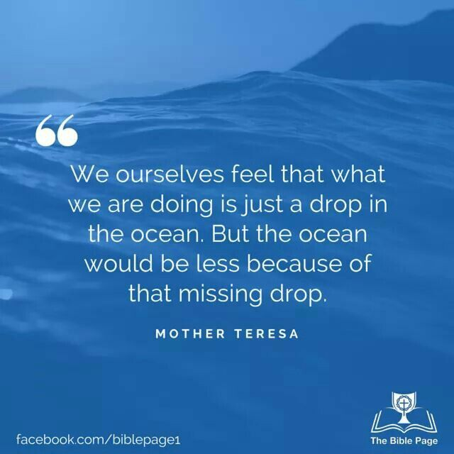 """""""We ourselves feel that what we are doing is just a drop ..."""