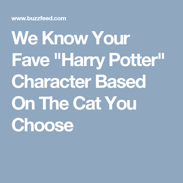 "We Know Your Fave ""Harry Potter"" Character Based On The Cat You Choose"