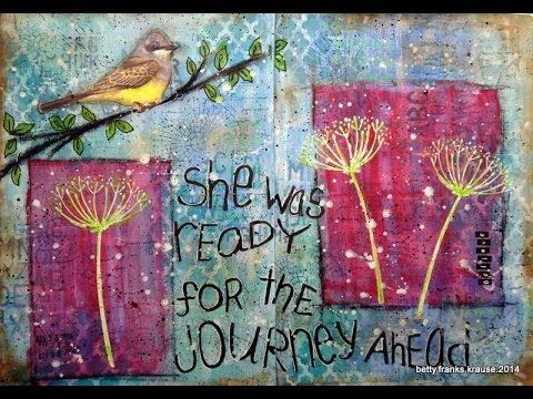 Betty Franks, Mystic Tulip Art - journal page called - she was ready for the journey ahead - mixed media. In this tutorial I'll show you how I put together my art journal page using acrylics, stencils, stamps, joint compound and a few other mixed media tools. IT EXCELLENT!!!
