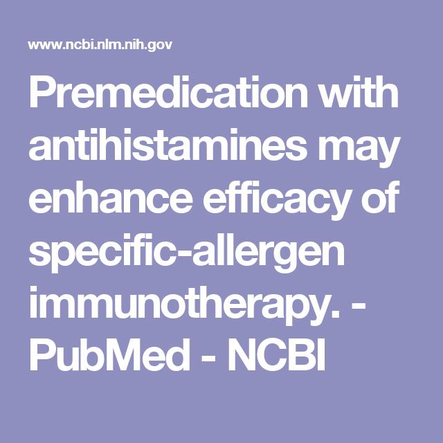 Premedication with antihistamines may enhance efficacy of