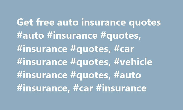 Free Insurance Quotes Mesmerizing Get Free Auto Insurance Quotes #auto #insurance #quotes #insurance . Design Decoration
