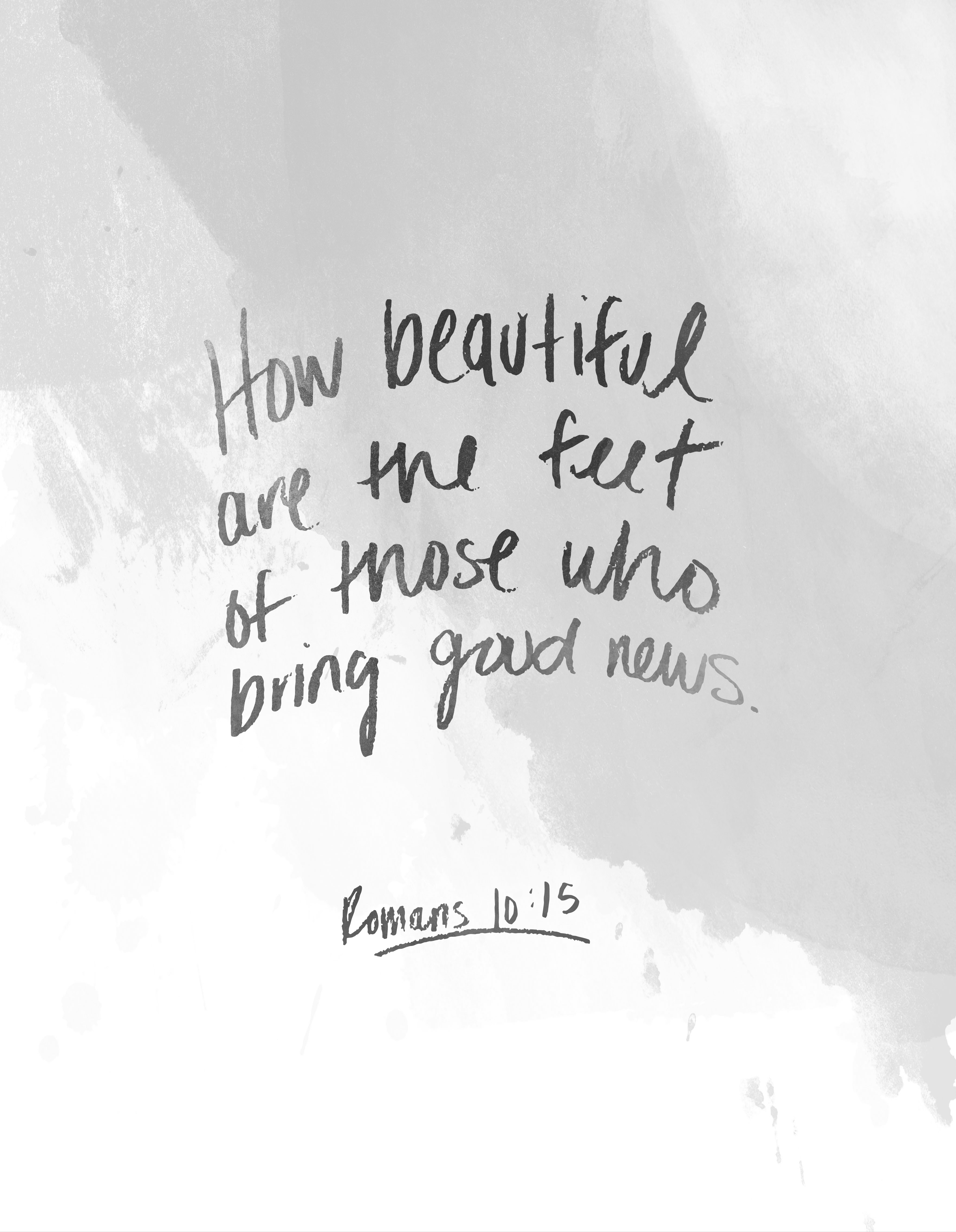 4dbecab7f0e9f Romans 10:15 - Abigail Wright Design | Inspirational | Quotes about ...