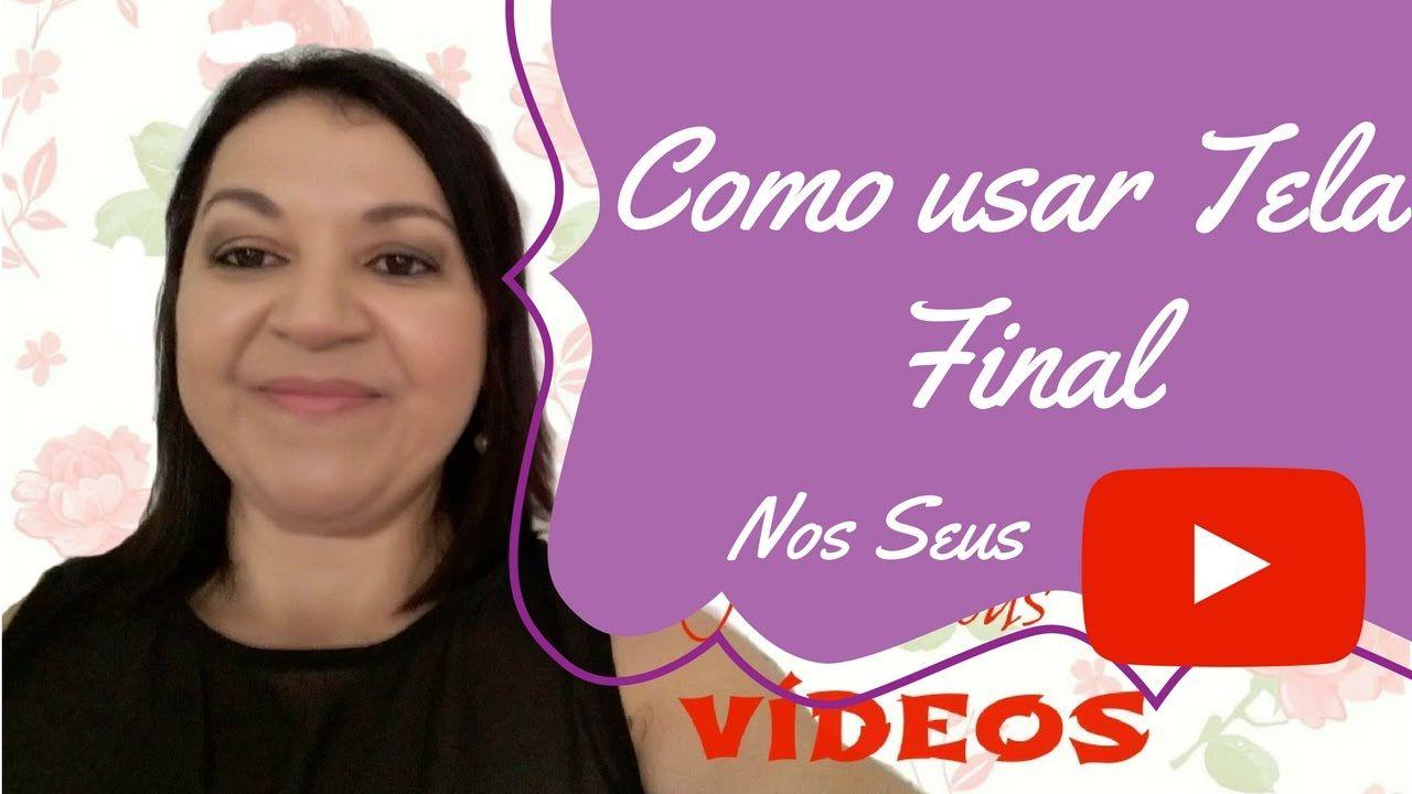 Como Usar TELA FINAL nos Vídeos do Youtube - Aula 10 | Teresa Tavares