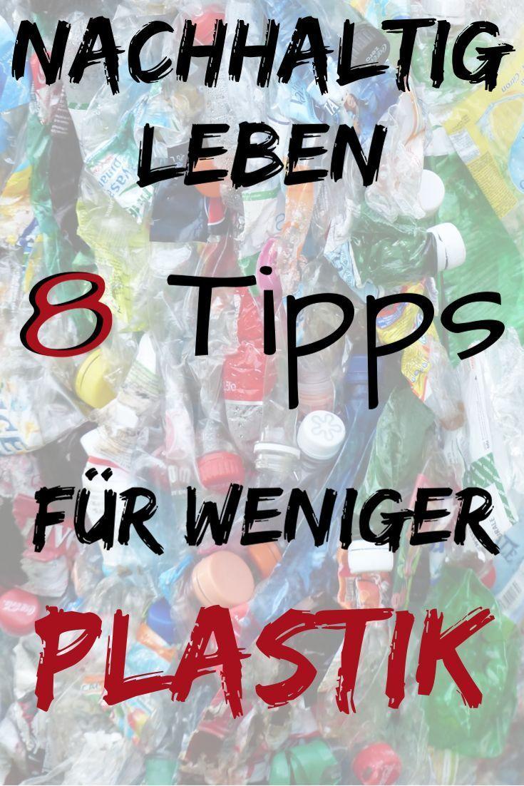 weniger plastik konsumieren  8 tipps für anfänger
