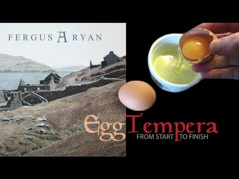 EGG TEMPERA FROM START TO FINISH, by Fergus A Ryan