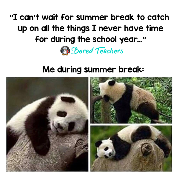 Just So You Know Teachers Don T Have The Summer Off They Just Do A Year S Worth Of Work In 10 Months Teacher Humor Teaching Memes Teacher Quotes