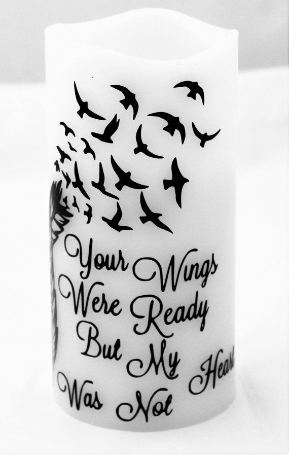 Your Wings Were Ready But My Heart Was Not Memory Flame Less Candle Diy Memorial Candle Candles Crafts Vinyl Candle