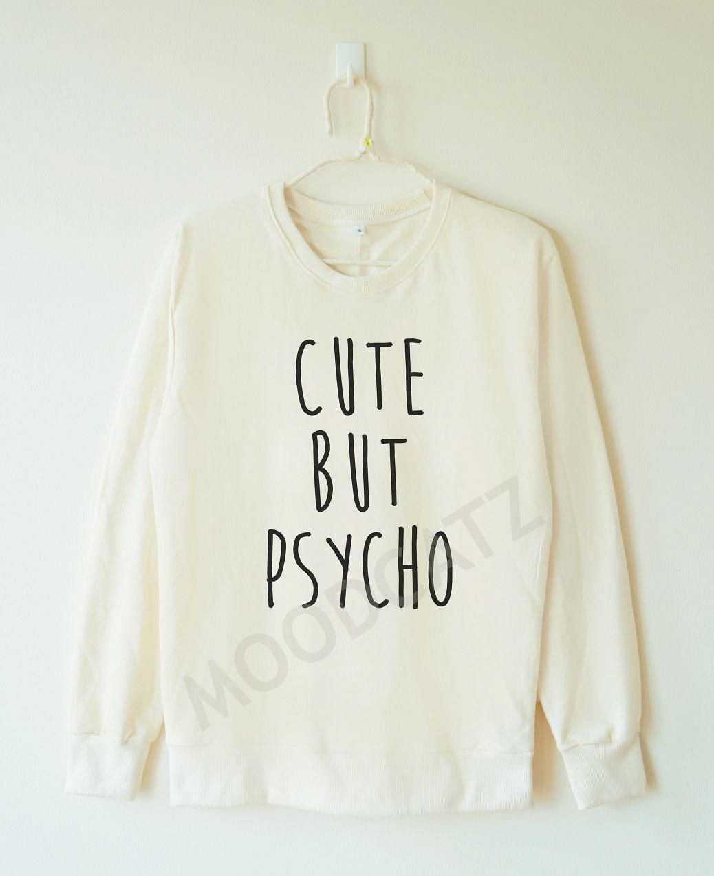 284eacac5b Cute Psycho Tshirt Word Shirt Funny Shirt Women Sweater Men Sweater ...