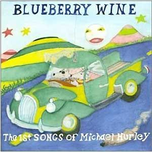 Now Playing: Michael Hurley - Blueberry Wine: The 1st Songs of Michael Hurley