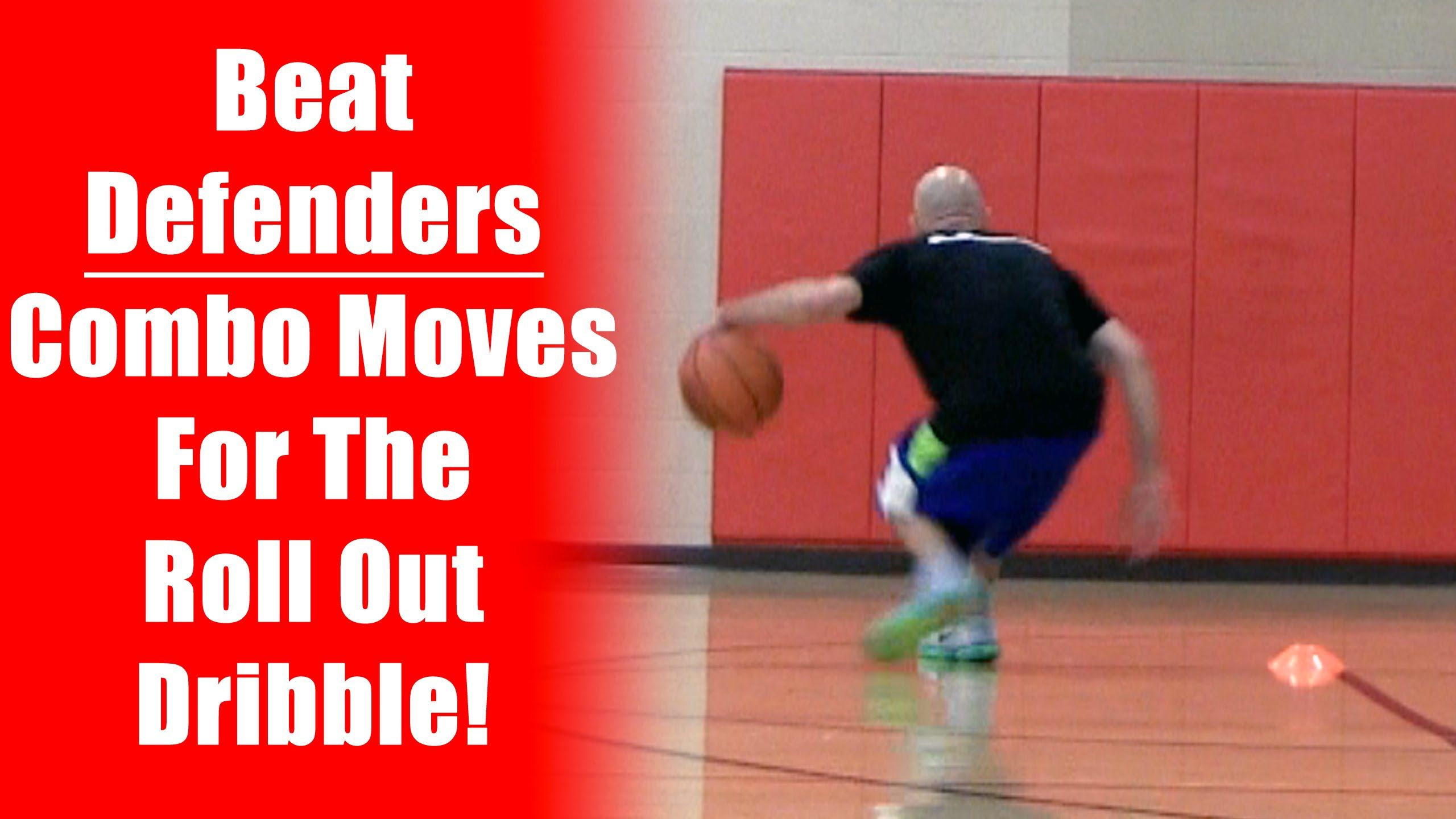 Basketball moves to get past defenders roll out behind