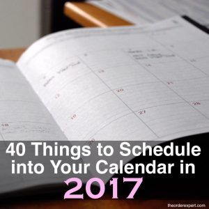 Things+to+Schedule+in+Your+Calendar+ +The+Order+Expert