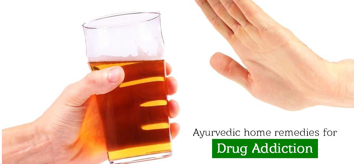 AYURVEDIC HOME REMEDIES FOR DRUG ADDICTION
