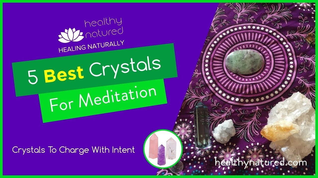 5 best crystals for meditation and charging with intent