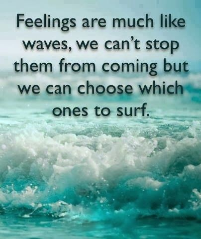 Feelings Are Like Waves Words Feelings Positive Quotes