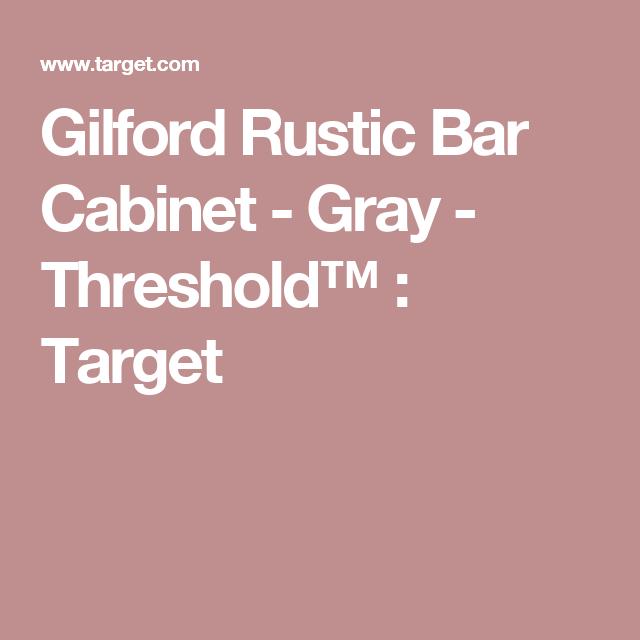 Gilford Rustic Bar Cabinet - Gray - Threshold™ : Target