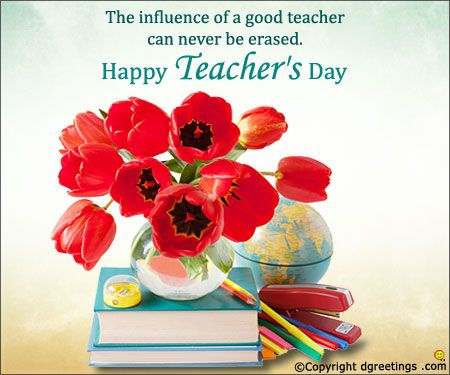 The Influence Of A Good Teacher Can Never Be Erased Happy Teachers Day Wishes Happy Teachers Day Happy Teachers Day Message