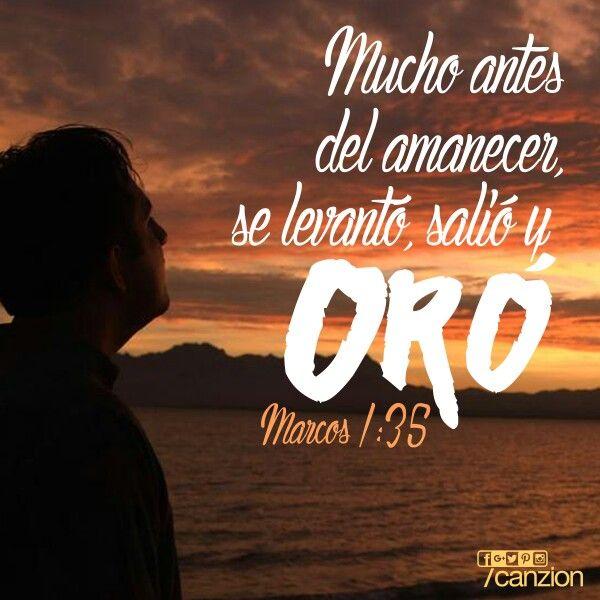 Marcos 1:35  Levantándose muy de mañana, siendo aún muy oscuro, salió y se fue a un lugar desierto, y allí oraba.♔