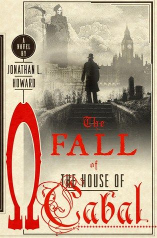 The Fall Of The House Of Cabal Johannes Cabal 5 Novels Amazing Book Covers Beautiful Book Covers