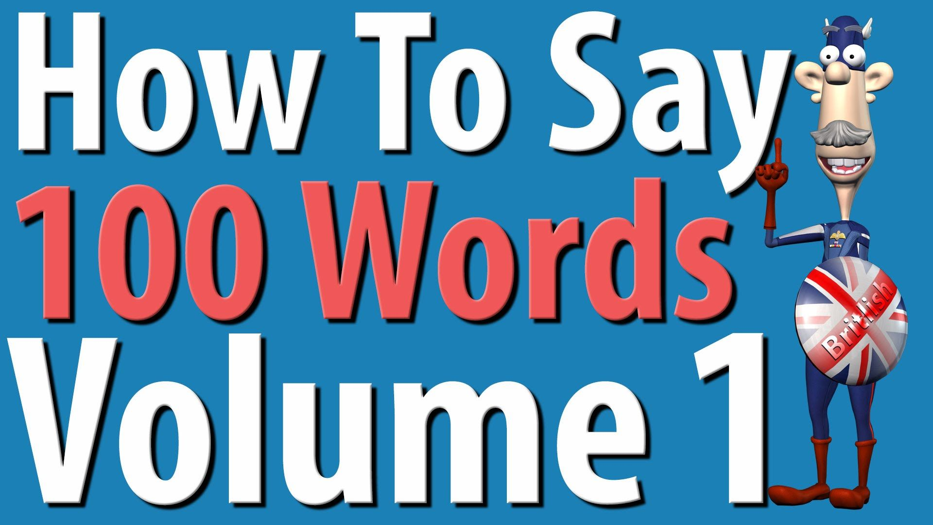 How to Say 100 Words in British English Vol 1 | British