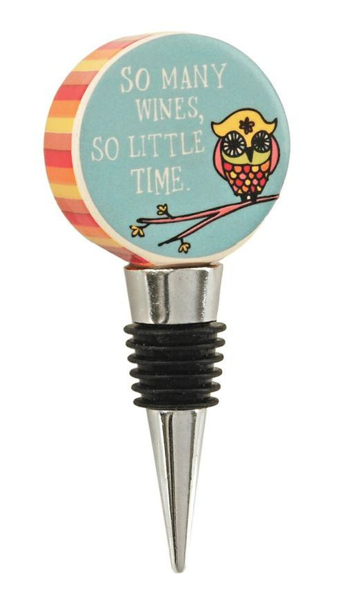 So Many Wines, So Little Time Quote Owl Wine Stopper  ♥