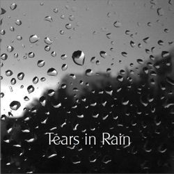 Tears in Rain – A Mixtape of Sad Songs