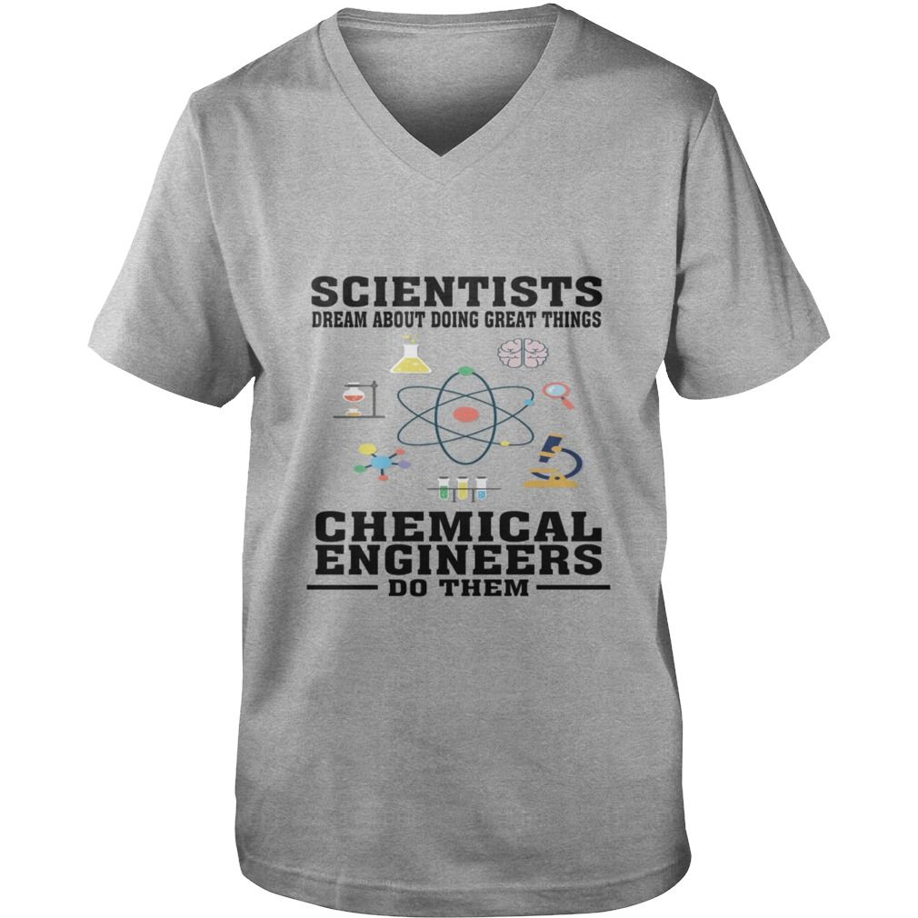 Scientists dream chemical engineers do funny t mens premium t
