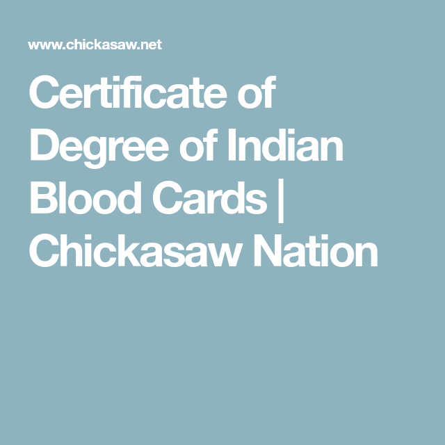 Certificate of Degree of Indian Blood Cards   Chickasaw Nation ...