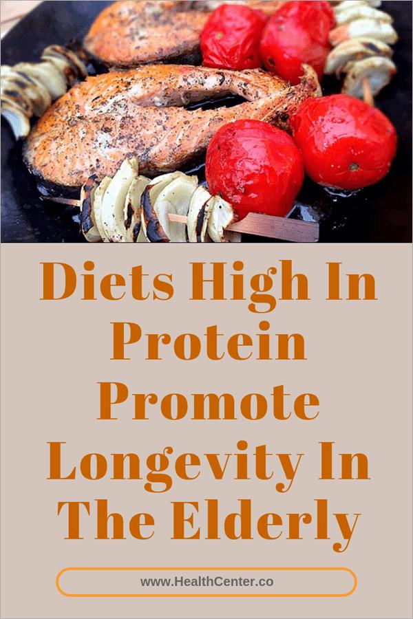Diets High In Protein Promote Longevity In The Elderly