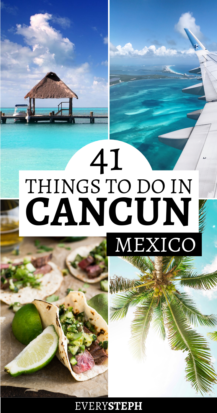 41 Things To Do in Cancun, Mexico