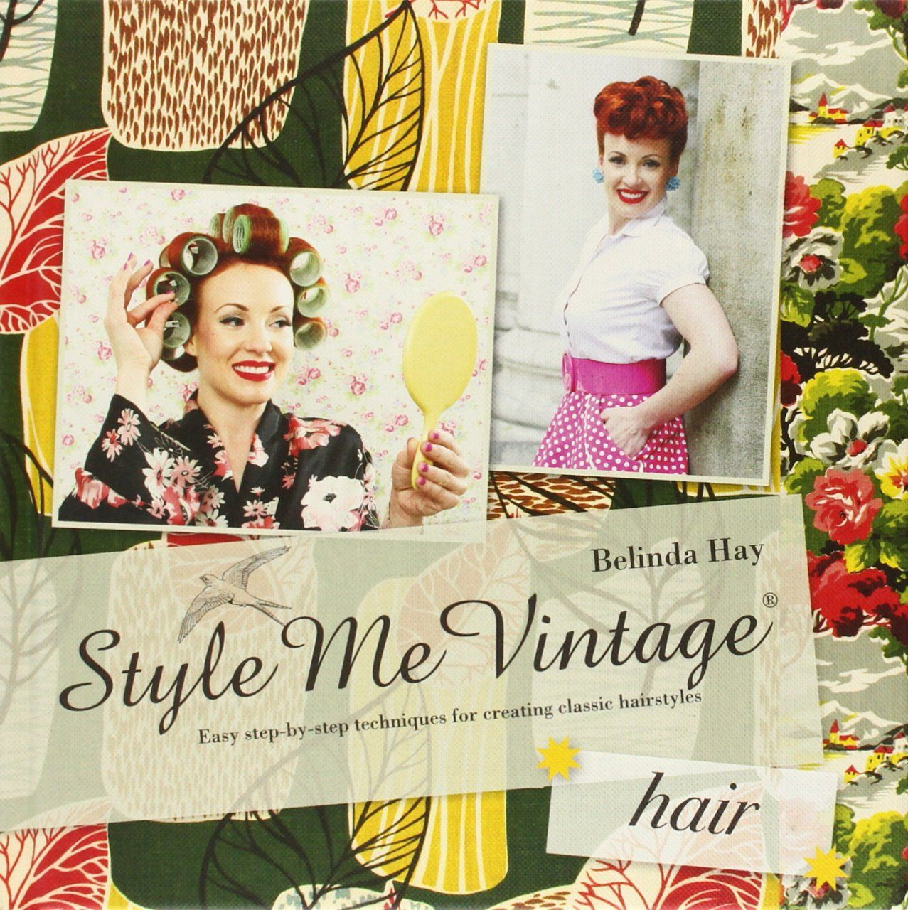 Style Me Vintage: Hair: Easy Step-by-Step Techniques for Creating Classic Hairstyles: Belinda Hay: 9781862059023: Amazon.com: Books