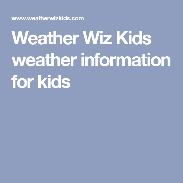 Science Facts Christmas: Weather Wiz Kids Weather Information For Kids