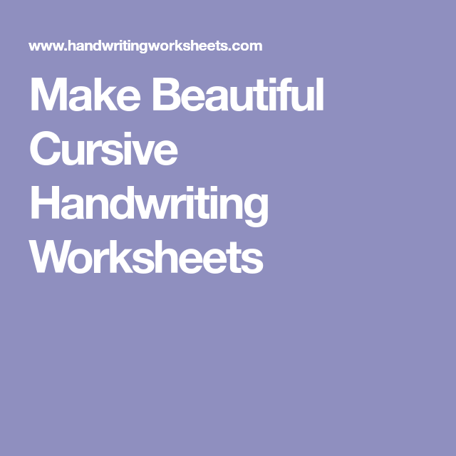 Make Beautiful Cursive Handwriting Worksheets Tech Pinterest