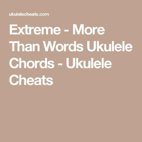 Extreme - More Than Words Ukulele Chords - Ukulele Cheats | Ukulele ...