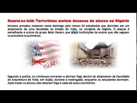 Guerra ao Islã: Terroristas Matam Dezenas de Alunos na Nigéria (+playlist)