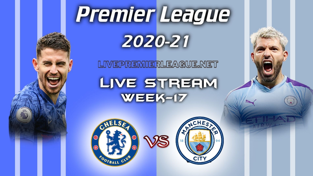 Chelsea Vs Manchester City Live Stream 2021 Week 17 Manchester City Upcoming Matches Chelsea Vs Tottenham